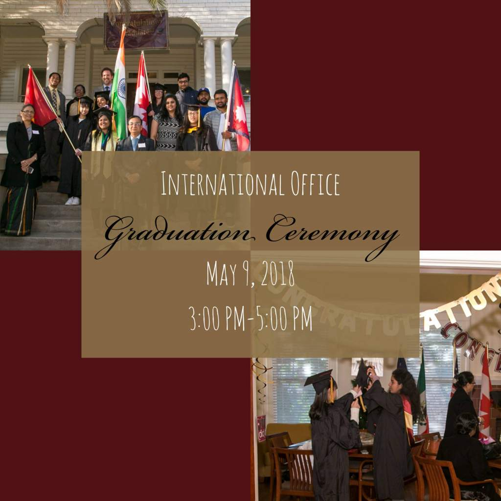 Spring Graduation Celebration Flyer. May 9, 2018. 3-5 PM. Hosted at the International Office