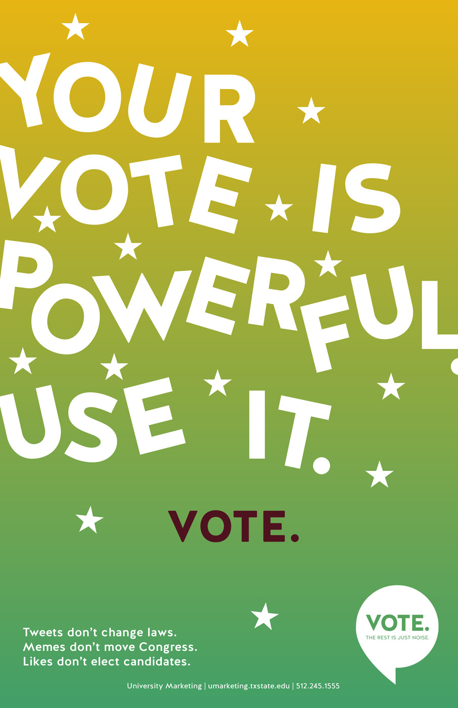 Your Vote is Powerful. Use it.