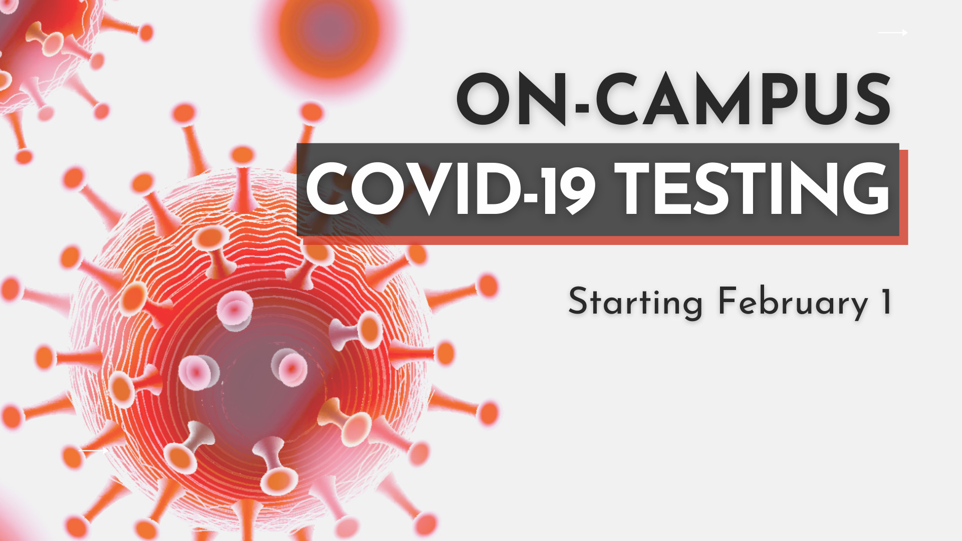 "stylized depiction of microscopic coronavirus with test saying ""on-campus COVID-19 testing starting February 1"""