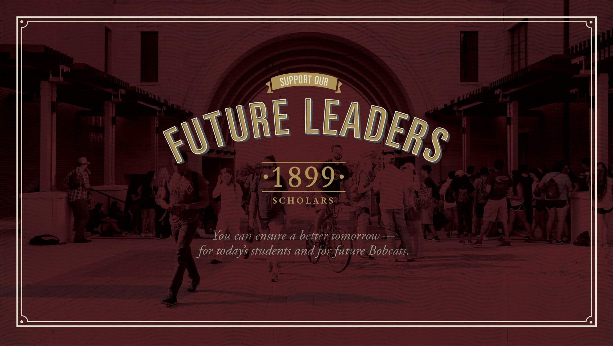 "1899 Scholars graphic that says ""Future Leaders"""