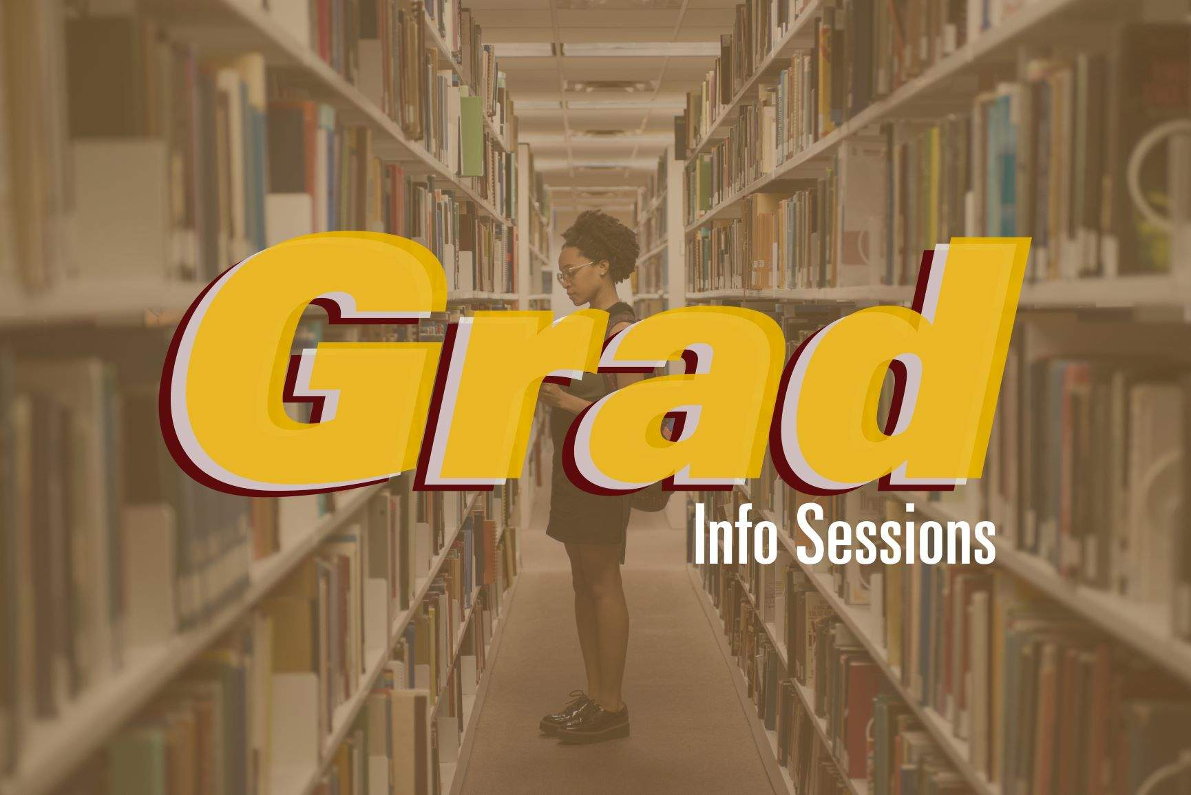 Grad info sessions logo with student in library background