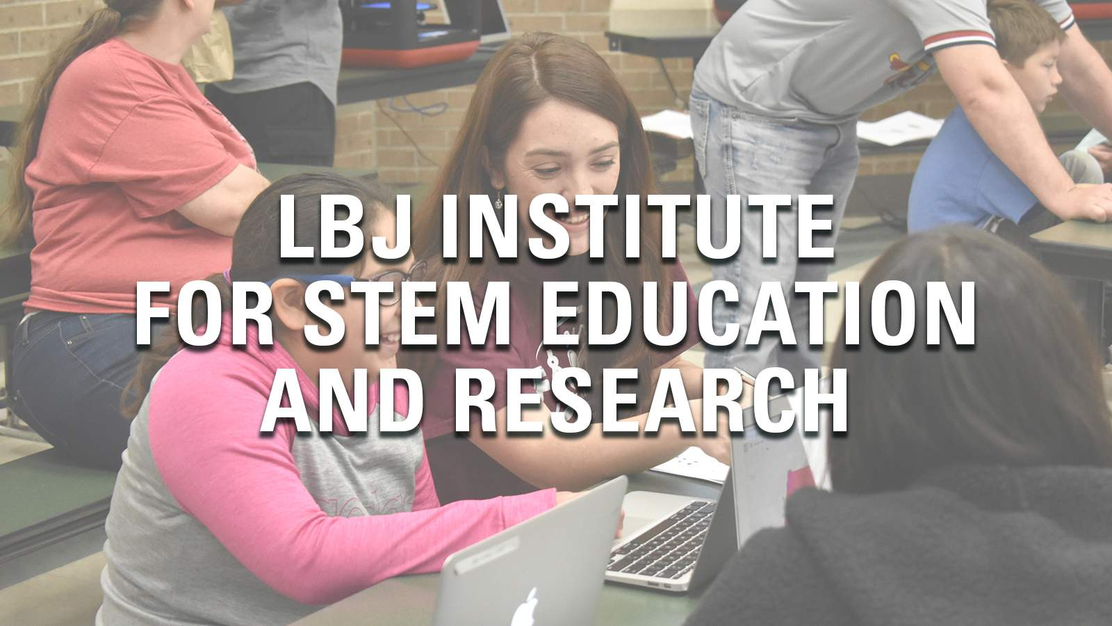 LBJ Institute for STEM Education and Research Faculty/Staff Directory
