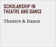 Scholarship in Theatre and Dance