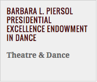 Barbara L Piersol Presidential Excellence Endowment in Dance